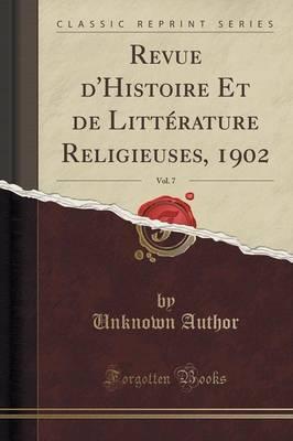Revue d'Histoire Et de Littérature Religieuses, 1902, Vol. 7 (Classic Reprint)