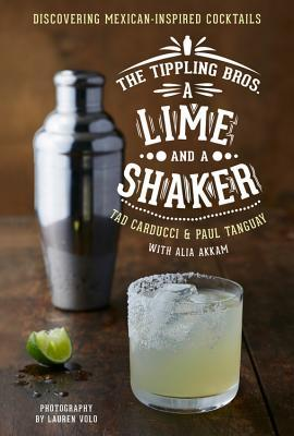 The Tippling Bros. A Lime and a Shaker