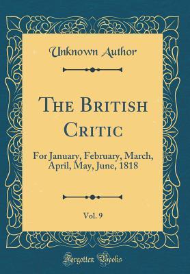 The British Critic, Vol. 9