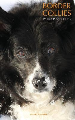 Border Collies Weekly Planner 2015-2016