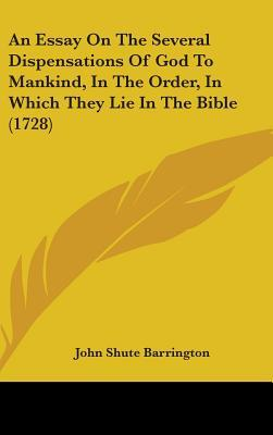 Essay On The Several Dispensations Of God To Mankind, In The