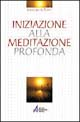 Iniziazione alla meditazione profonda