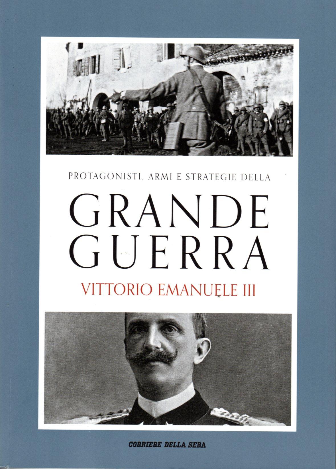 Protagonisti, armi e strategie della grande guerra Vol. 1