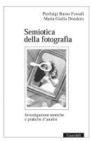 Semiotica della fotografia. Investigazioni teoriche e pratiche d'analisi