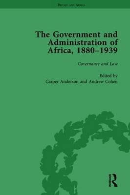 The Government and Administration of Africa, 1880–1939 Vol 2