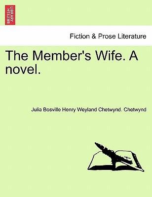 The Member's Wife. A novel