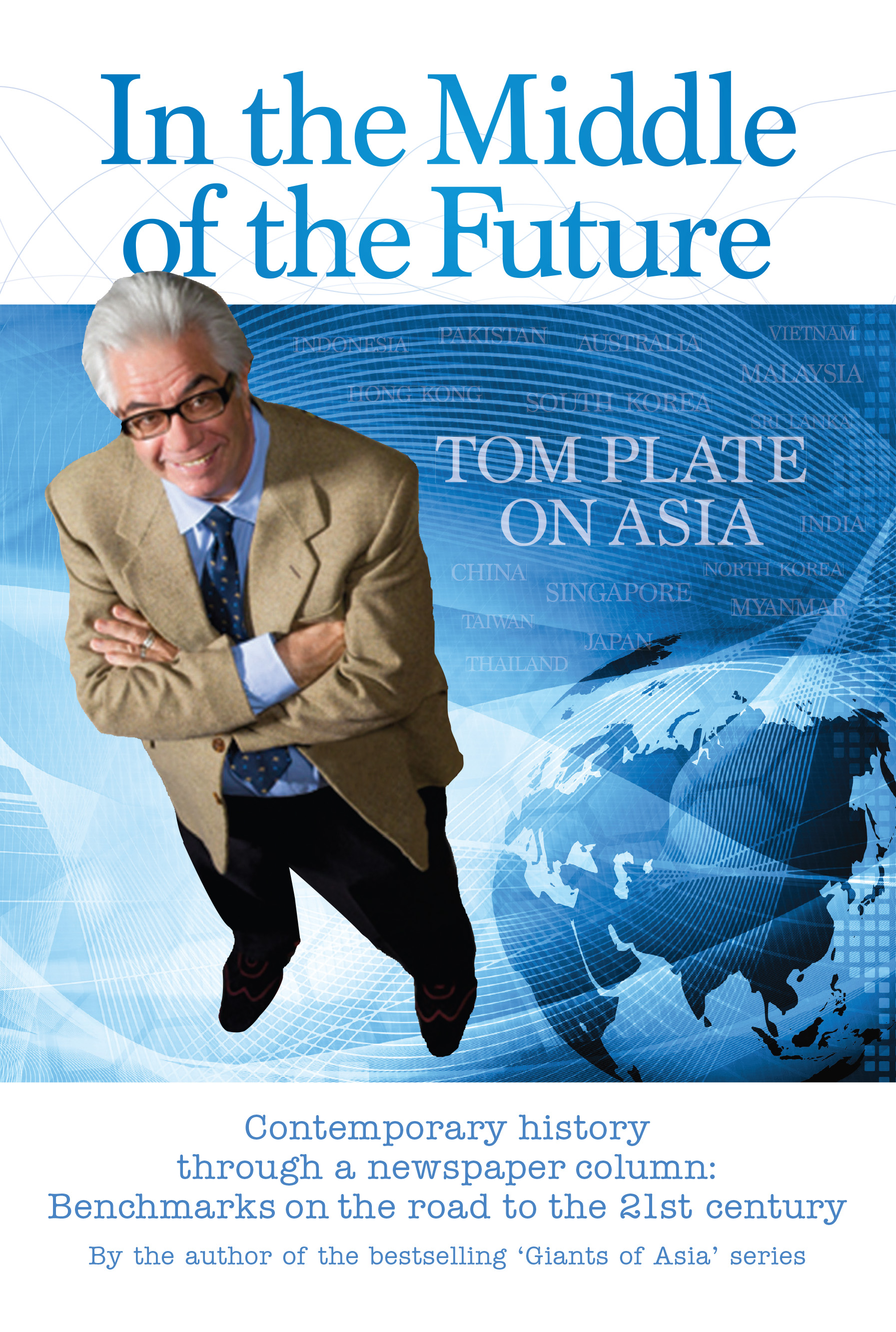 In the Middle of the Future: Tom Plate on Asia