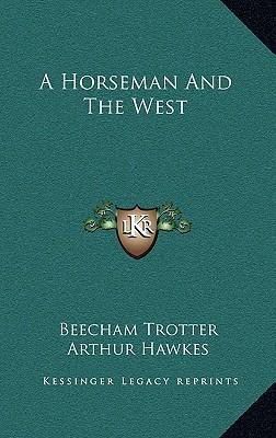 A Horseman and the West