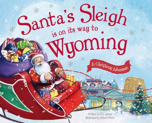 Santa's Sleigh Is on Its Way to Wyoming