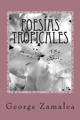 Poesías Tropicales / Tropical poetry