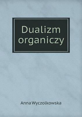 Dualizm Organiczy