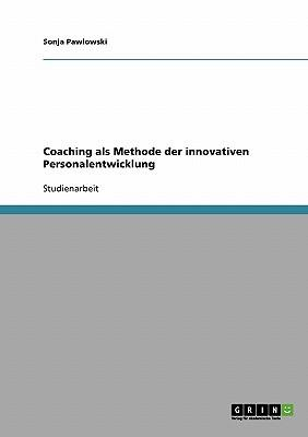 Coaching als Methode der innovativen Personalentwicklung
