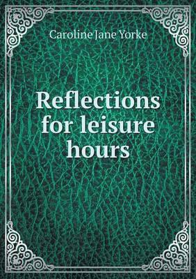 Reflections for Leisure Hours