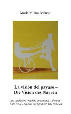 La Visión del Payaso - Die Vision des Narren