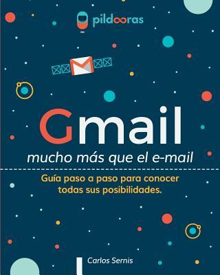 Gmail mucho más que el e-mail/ Gmail much more than e-mail