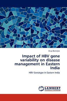 Impact of HBV gene variability on disease management in Eastern India