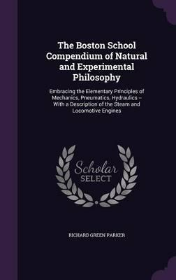 The Boston School Compendium of Natural and Experimental Philosophy