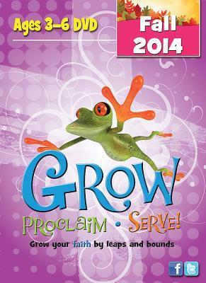 Grow, Proclaim, Serve! Ages 3-6