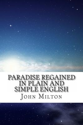 Paradise Regained in Plain and Simple English