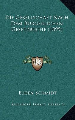 Die Gesellschaft Nach Dem Burgerlichen Gesetzbuche (1899)