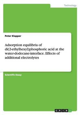 Adsorption equilibria of di(2-ethylhexyl)phosphoric acid at the water-dodecane-interface. Effects of additional electrolytes