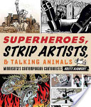 Superheroes, Strip Artists, and Talking Animals