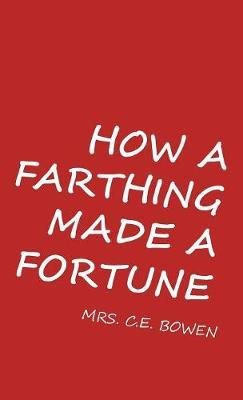 How a Farthing Made a Fortune