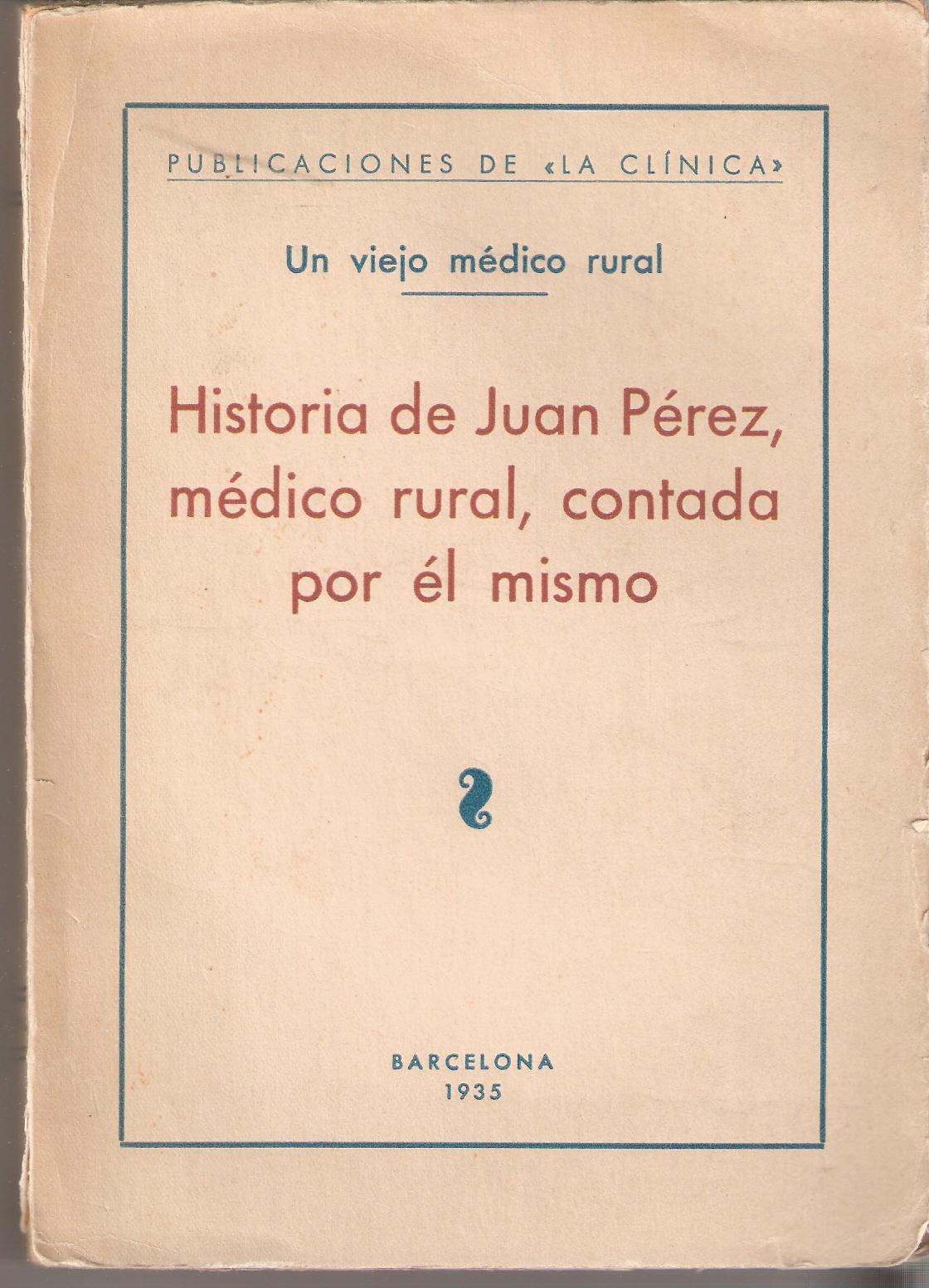Historia de Juan Pérez, médico rural, contada por él mismo