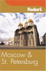 Fodor's Moscow and St. Petersburg, 6th Edition