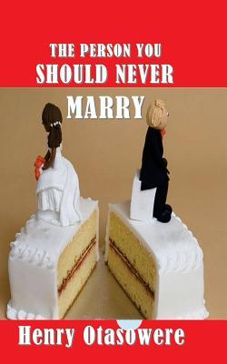 The Person You Should Never Marry