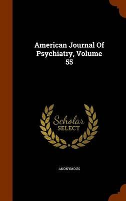 American Journal of Psychiatry, Volume 55