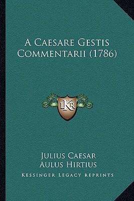A Caesare Gestis Commentarii (1786)