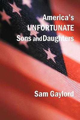 America's Unfortunate Sons and Daughters
