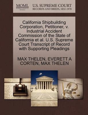 California Shipbuilding Corporation, Petitioner, V. Industrial Accident Commission of the State of California et al. U.S. Supreme Court Transcript of