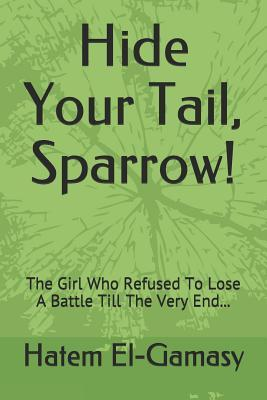 Hide Your Tail, Sparrow!