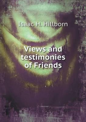 Views and Testimonies of Friends