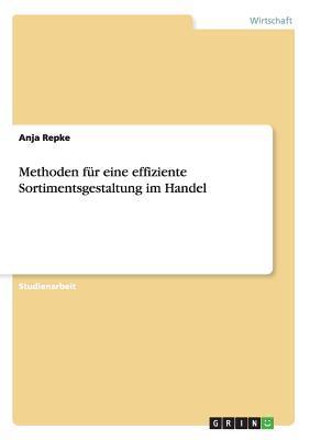 Methoden für eine effiziente Sortimentsgestaltung im Handel