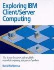 Exploring IBM client/server computing