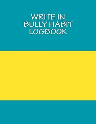 Write in Bully Habit Logbook