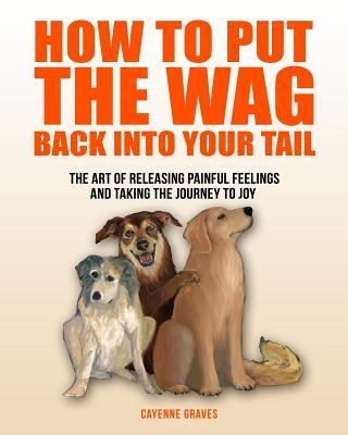 How to Put the Wag Back into Your Tail