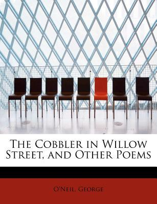 The Cobbler in Willow Street, and Other Poems