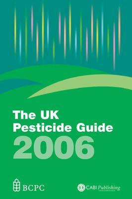The UK Pesticide Guide 2006