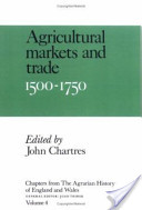 Chapters from The Agrarian History of England and Wales: Volume 4, Agricultural Markets and Trade, 1500-1750