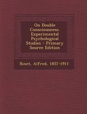On Double Consciousness. Experimental Psychological Studies