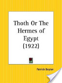 Thoth Or the Hermes of Egypt