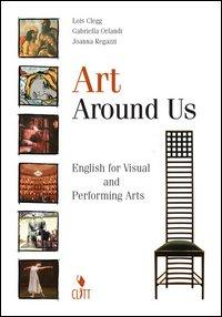Art around us. English for visual and performing arts. Con audiocassetta. Per le Scuole superiori