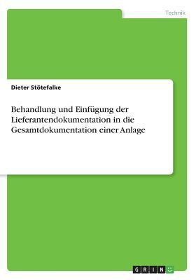 Behandlung und Einfügung der Lieferantendokumentation in die Gesamtdokumentation einer Anlage
