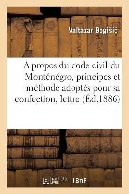 A Propos du Code Civil du Montenegro, Principes et Methode Adoptes pour Sa Confection, Lettre