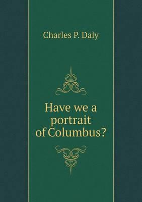 Have We a Portrait of Columbus?
