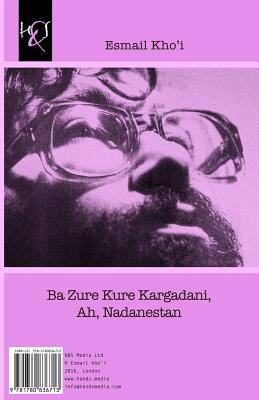 Ba Zure Kure Kargadani, Ah, Nadanestan